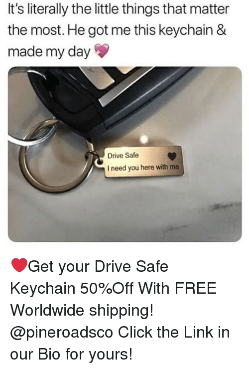 Click, Memes, and Drive: It's literally the little things that matter  the most. He got me this keychain &  made my day  Drive Safe  I need you here with me ❤️Get your Drive Safe Keychain 50%Off With FREE Worldwide shipping! @pineroadsco Click the Link in our Bio for yours!