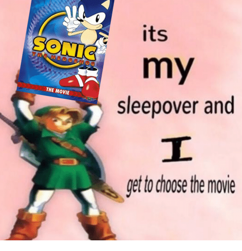 Movie, Sleepover, and Get: its  my  SONI  THE MOVIE  sleepover and  get to choose the movie