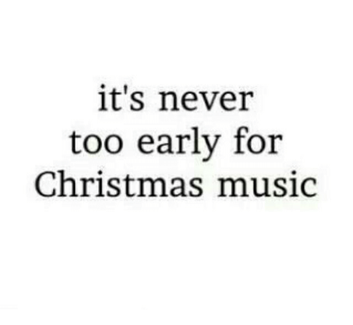Christmas, Music, and Never: it's never  too early for  Christmas music