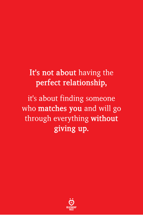 Who, Will, and You: It's not about having the  perfect relationship,  it's about finding someone  who matches you and will go  through everything without  giving up.  ELATIONSW  ILES