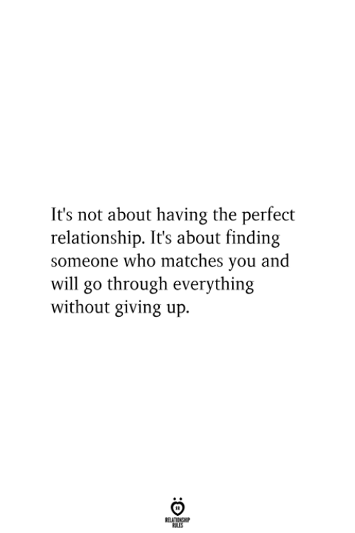 Who, Will, and You: It's not about having the perfect  relationship. It's about finding  someone who matches you and  will go through everything  without giving up.