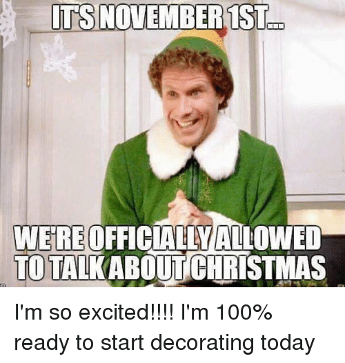 memes decoration and its november 1st were officially allowned totalkabout christmas i - Christmas Decorating Meme