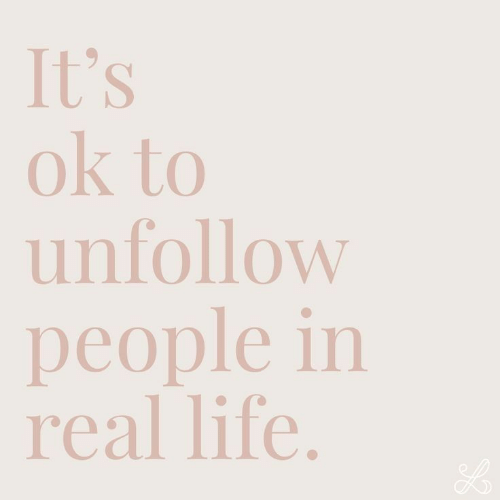 Life, Real, and Real Life: It's  ok to  unfollow  OW  people in  real life.  LE.