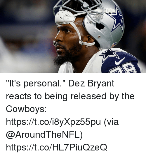 """Dallas Cowboys, Dez Bryant, and Memes: """"It's personal.""""  Dez Bryant reacts to being released by the Cowboys: https://t.co/i8yXpz55pu (via @AroundTheNFL) https://t.co/HL7PiuQzeQ"""