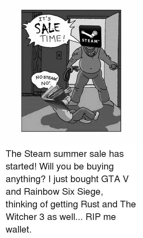 Its Sale Time Steam No Steam No The Steam Summer Sale Has Started