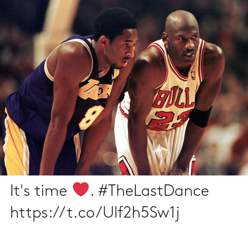 it's time: It's time ❤️. #TheLastDance https://t.co/Ulf2h5Sw1j