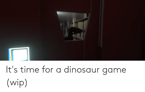 Dinosaur: It's time for a dinosaur game (wip)