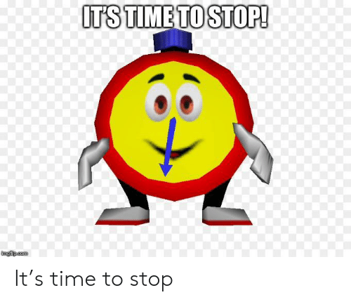 Time, Com, and Stop: ITS TIME TO STOP!  imgfip com It's time to stop