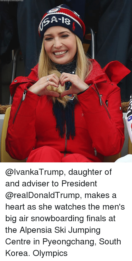 Finals, Memes, and Heart: @IvankaTrump, daughter of and adviser to President @realDonaldTrump, makes a heart as she watches the men's big air snowboarding finals at the Alpensia Ski Jumping Centre in Pyeongchang, South Korea. Olympics