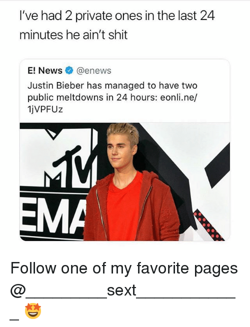 Enews: I've had 2 private ones in the last 24  minutes he ain't shit  E! News @enews  Justin Bieber has managed to have two  public meltdowns in 24 hours: eonli.ne/  1jVPFUZ  MA Follow one of my favorite pages @_________sext____________ 🤩