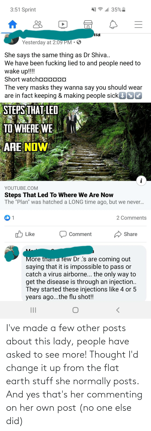 Flat Earth: I've made a few other posts about this lady, people have asked to see more! Thought I'd change it up from the flat earth stuff she normally posts. And yes that's her commenting on her own post (no one else did)