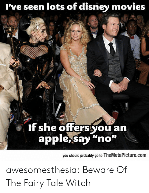"Apple, Disney, and Movies: I've seen lots of disney movies  If she offerssyou an  apple,Say ""no""  you should probably go to TheMetaPicture.com awesomesthesia:  Beware Of The Fairy Tale Witch"