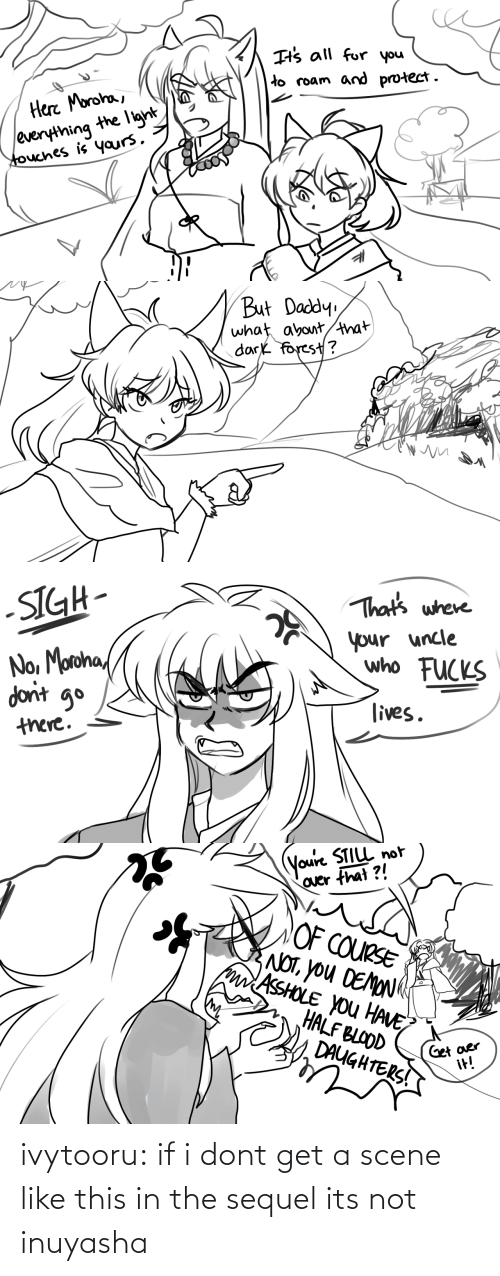If I: ivytooru:  if i dont get a scene like this in the sequel its not inuyasha