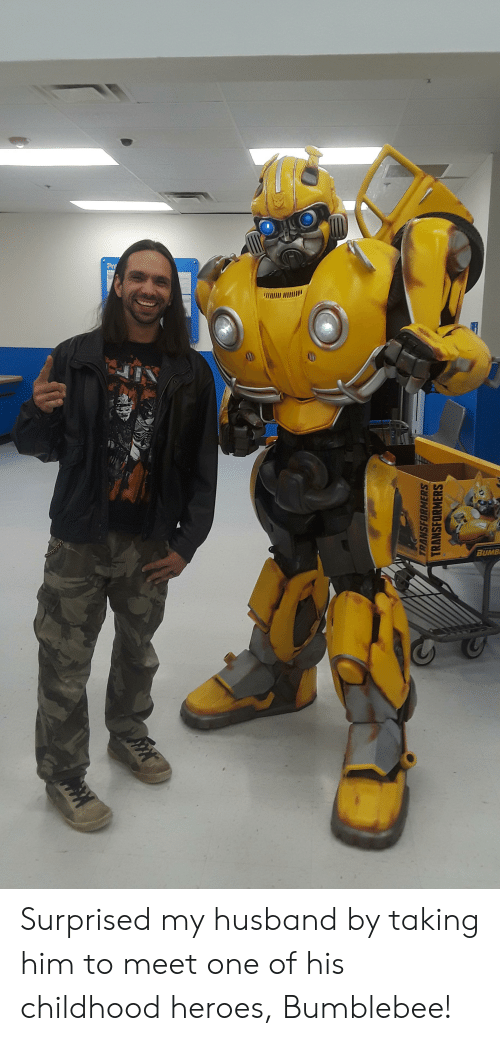 Heroes, Husband, and Him: IY WOIn  BUMB Surprised my husband by taking him to meet one of his childhood heroes, Bumblebee!