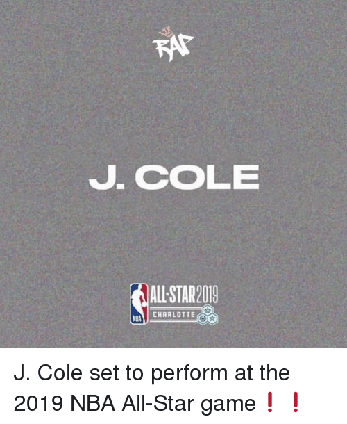 J. Cole: J. CoLE  ALL STAR2019  CHARLOTTE  NBA J. Cole set to perform at the 2019 NBA All-Star game❗️❗️