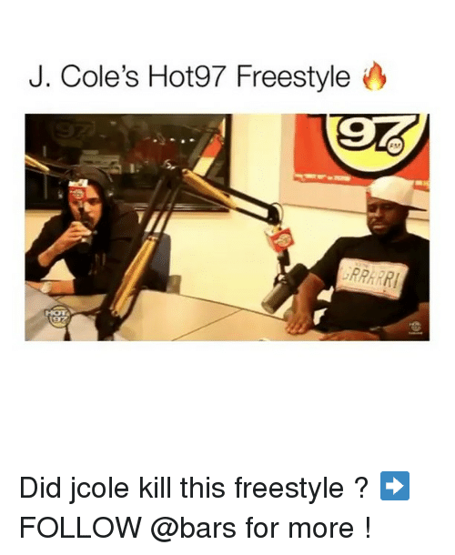 Memes, Hot97, and Jcole: J. Cole's Hot97 Freestyle  RRARRI Did jcole kill this freestyle ? ➡️FOLLOW @bars for more !