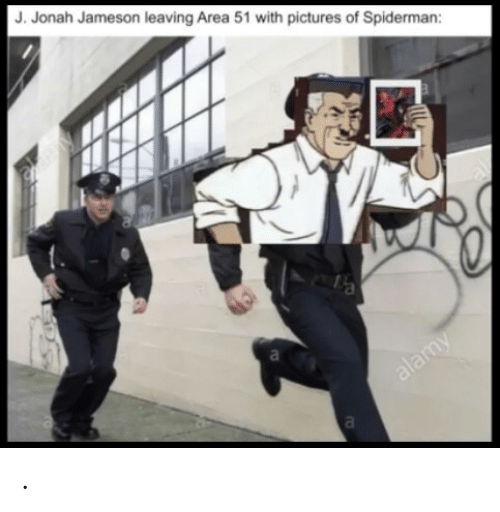 Spiderman: J. Jonah Jameson leaving Area 51 with pictures of Spiderman:  a  alamy  a .