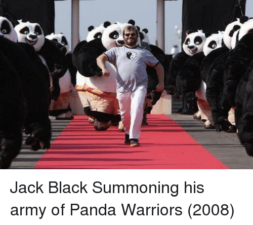 Army, Panda, and Black: Jack Black Summoning his army of Panda Warriors (2008)