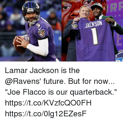 "Future, Memes, and Ravens: JACKSON Lamar Jackson is the @Ravens' future. But for now...  ""Joe Flacco is our quarterback."" https://t.co/KVzfcQO0FH https://t.co/0lg12EZesF"