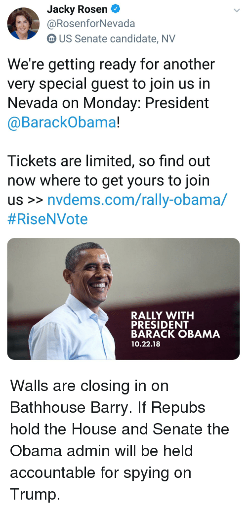 Obama, Barack Obama, and House: Jacky Rosen  @RosenforNevada  m US Senate candidate, NV  We're getting ready for another  very special guest to join us in  Nevada on Monday: President  @BarackObama!  Tickets are limited, so find out  now where to get yours to join  us >nvdems.com/rally-obama/  #RiseNVote  RALLY WITH  PRESIDENT  BARACK OBAMA  10.22.18