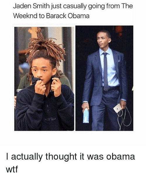 Jaden Smith, Obama, and The Weeknd: Jaden Smith just casually going from The  Weeknd to Barack Obama I actually thought it was obama wtf