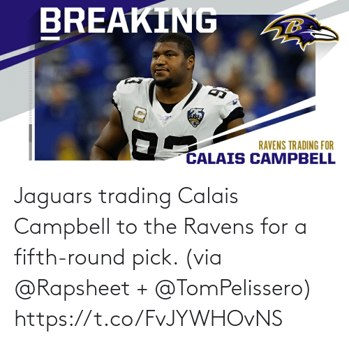 campbell: Jaguars trading Calais Campbell to the Ravens for a fifth-round pick. (via @Rapsheet + @TomPelissero) https://t.co/FvJYWHOvNS