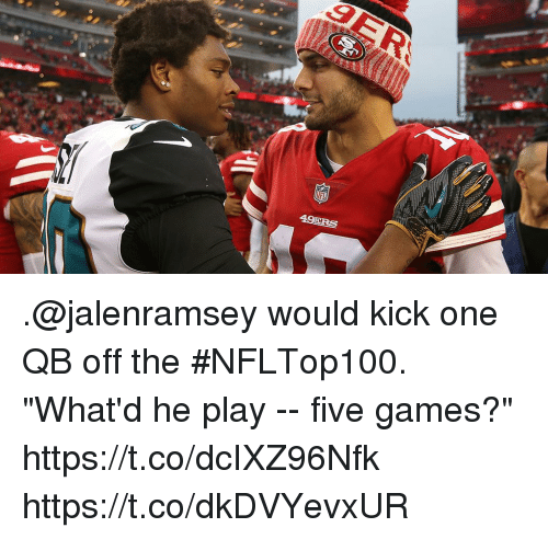 """Memes, Games, and 🤖: .@jalenramsey would kick one QB off the #NFLTop100.   """"What'd he play -- five games?"""" https://t.co/dcIXZ96Nfk https://t.co/dkDVYevxUR"""