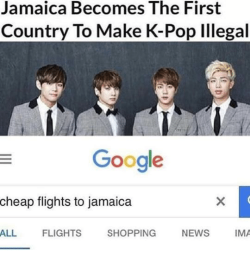 Google, News, and Pop: Jamaica Becomes The First  Country To Make K-Pop Illegal  Google  cheap flights to jamaica  ALL FLIGHTS SHOPPING NEWS IMA