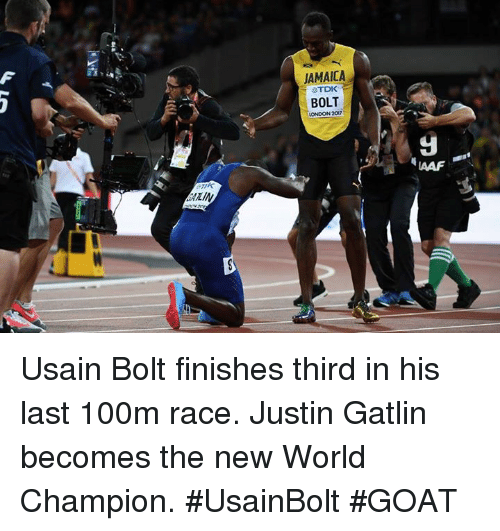 Bolting: JAMAICA  TDK  BOLT  LONDON 200  IAAF Usain Bolt finishes third in his last 100m race. Justin Gatlin becomes the new World Champion.   #UsainBolt #GOAT