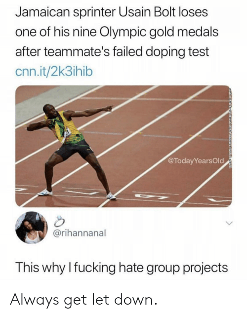 cnn.com, Usain Bolt, and Test: Jamaican sprinter Usain Bolt loses  one of his nine Olympic gold medals  after teammate's failed doping test  cnn.it/2k3ihib  @TodayYearsOld  @rihannanal  This why Ifucking hate group projects Always get let down.