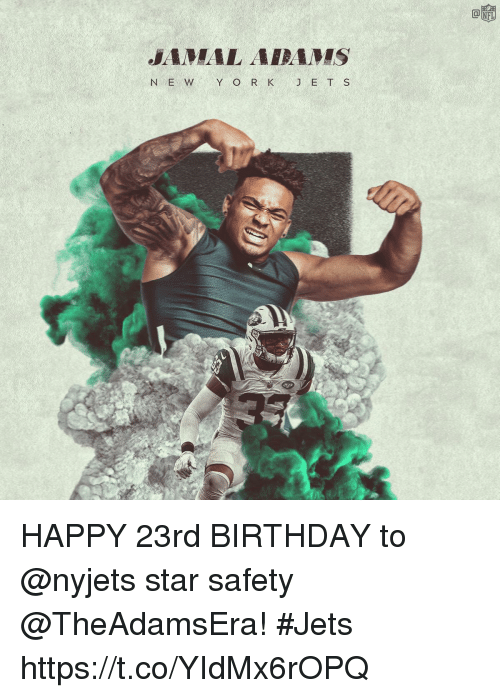 Birthday, Memes, and Happy: JAMAL ABAMS  N E W Y O R K J E T S HAPPY 23rd BIRTHDAY to @nyjets star safety @TheAdamsEra!  #Jets https://t.co/YIdMx6rOPQ