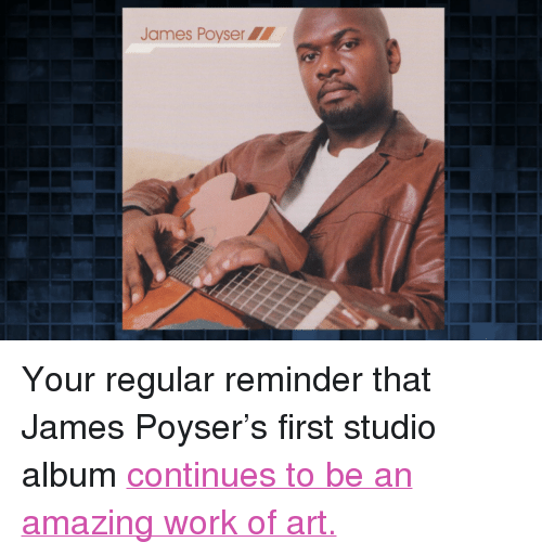 """James Poyser: James Poyser <p>Your regular reminder that James Poyser&rsquo;s first studio album<a href=""""http://www.nbc.com/the-tonight-show/segments/3456"""" target=""""_blank"""">continues to be an amazing work of art.</a><span><br/></span></p>"""