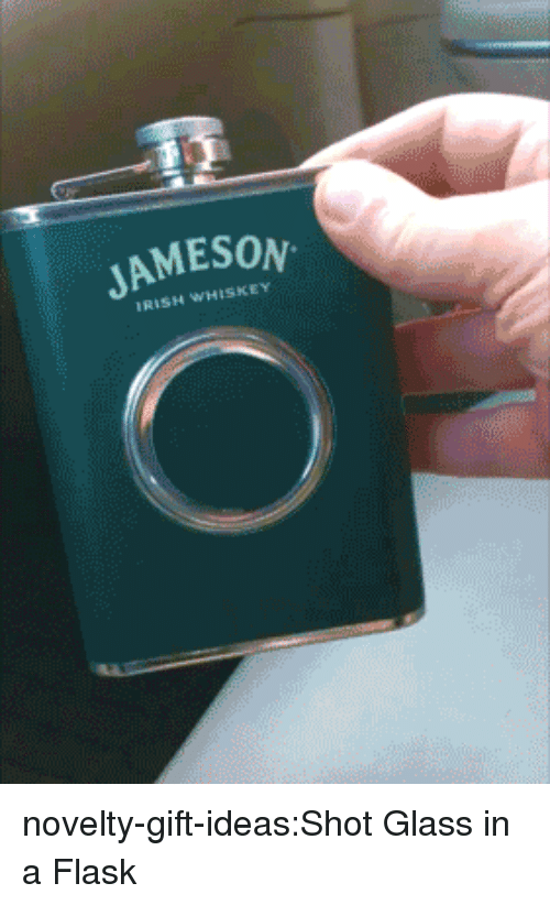 Irish, Tumblr, and Blog: JAMESON  IRISH WHISKEY novelty-gift-ideas:Shot Glass in a Flask