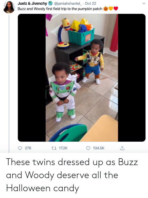 Twins: @jamiahshantel Oct 22  Juelz & Jivenchy  Buzz and Woody first field trip to the pumpkin patch  276  t17.2K  134.5K These twins dressed up as Buzz and Woody deserve all the Halloween candy