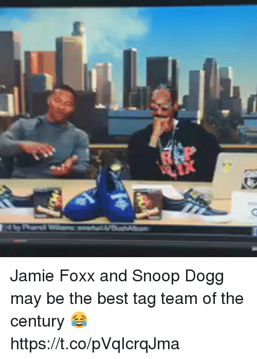 Dogges: Jamie Foxx and Snoop Dogg may be the best tag team of the century 😂 https://t.co/pVqIcrqJma