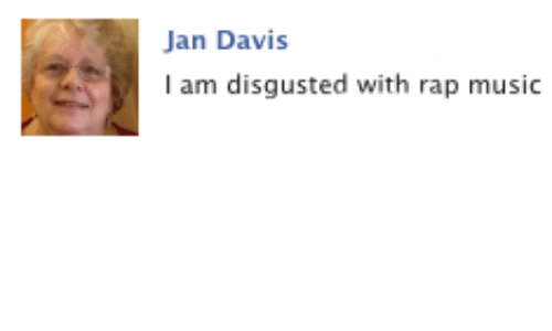 Disgusted: Jan Davis  I am disgusted with rap music