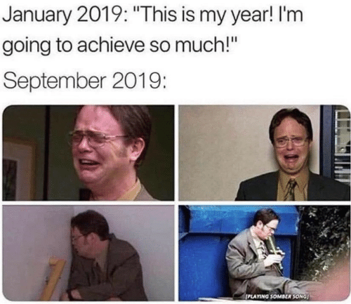 """Song, September, and This: January 2019: """"This is my year! I'm  going to achieve so much!""""  September 2019:  PLAYING SOMBER SONG"""