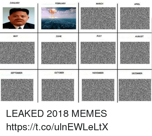 Memes, April, and Hood: JANUARY  FEBRUARY  MARCH  APRIL  MAY  JUNE  JULY  AUGUST  SEPTEMBER  OCTOBER  NOVEMBER  DECEMBER LEAKED 2018 MEMES https://t.co/ulnEWLeLtX