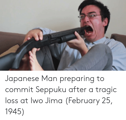 Japanese, Iwo Jima, and Man: Japanese Man preparing to commit Seppuku after a tragic loss at Iwo Jima (February 25, 1945)