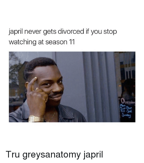 Memes, 🤖, and Stop Watch: japril never gets divorced if you stop  watching at season 11  Penino  Mon Tru greysanatomy japril