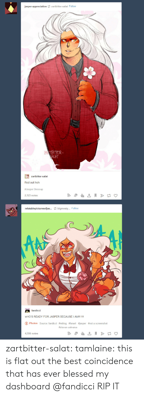 Blessed, Tumblr, and Best: jasper-appreciation zartbitter-salat Follow  ZAKTBITTER  SALAT  zartbitter-salat  Red suit heh  #Jasper Dressup  2,123 notes  relatablepicturesofjas... bigmeaty... Follow  fandicci  WHO'S READY FOR JASPER BECAUSE I AM!! ! !!  Photos Source: fandicci #reblog #fanart #jasper #not a screens hot  #steven universe  4,556 notes zartbitter-salat:  tamlaine:  this is flat out the best coincidence that has ever blessed my dashboard   @fandicci RIP IT