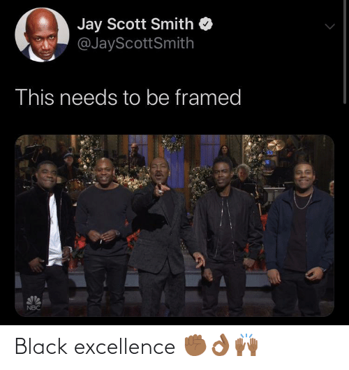 nbc: Jay Scott Smith  @JayScottSmith  This needs to be framed  NBC Black excellence ✊🏾👌🏾🙌🏾
