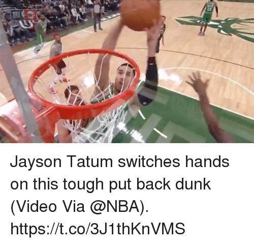 Switches: Jayson Tatum switches hands on this tough put back dunk  (Video Via @NBA).  https://t.co/3J1thKnVMS