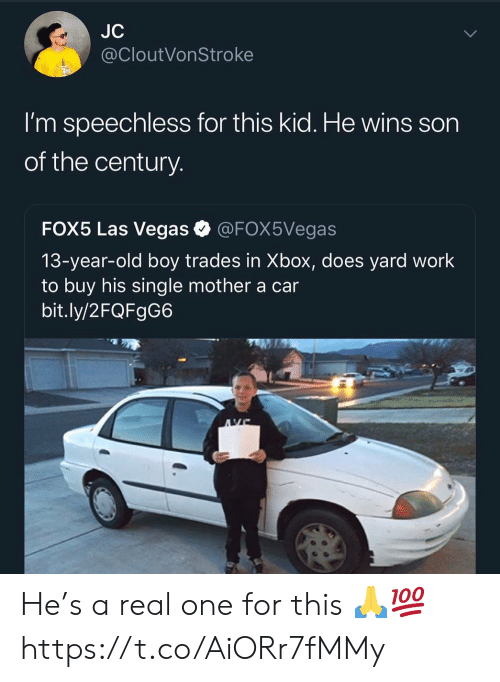 speechless: JC  @CloutVonStroke  I'm speechless for this kid. He wins son  of the century  FOX5 Las Vegas @FOX5Vegas  13-year-old boy trades in Xbox, does yard work  to buy his single mother a car  bit.ly/2FQFgG6 He's a real one for this 🙏💯 https://t.co/AiORr7fMMy