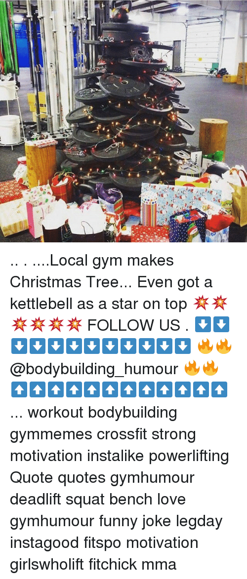 Funny Jokee: /je !-317 봇 ,31 (2:t,P .. . ....Local gym makes Christmas Tree... Even got a kettlebell as a star on top 💥💥💥💥💥💥 FOLLOW US . ⬇️⬇️⬇️⬇️⬇️⬇️⬇️⬇️⬇️⬇️⬇️⬇️ 🔥🔥@bodybuilding_humour 🔥🔥 ⬆️⬆️⬆️⬆️⬆️⬆️⬆️⬆️⬆️⬆️⬆️⬆️ ... workout bodybuilding gymmemes crossfit strong motivation instalike powerlifting Quote quotes gymhumour deadlift squat bench love gymhumour funny joke legday instagood fitspo motivation girlswholift fitchick mma