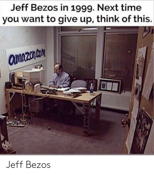 Amazon, Jeff Bezos, and Time: Jeff Bezos in 1999. Next time  you want to give up, think of this  amazon Jeff Bezos