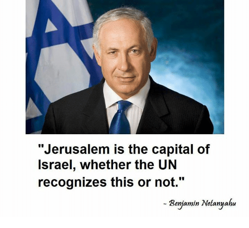 "Memes, Capital, and 🤖: ""Jerusalem is the capital of  lsrael, whether the UN  recognizes this or not.""  Benjamin Netannahu"
