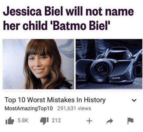 History, Jessica Biel, and Mistakes: Jessica Biel will not name  her child 'Batmo Biel'  Top 10 Worst Mistakes In History  MostAmazingTop10 291,631 views  212  5.8K  +