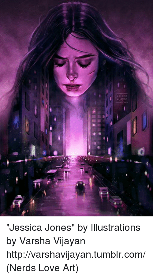 "Memes, Nerd, and 🤖: ""Jessica Jones"" by Illustrations by Varsha Vijayan http://varshavijayan.tumblr.com/  (Nerds Love Art)"