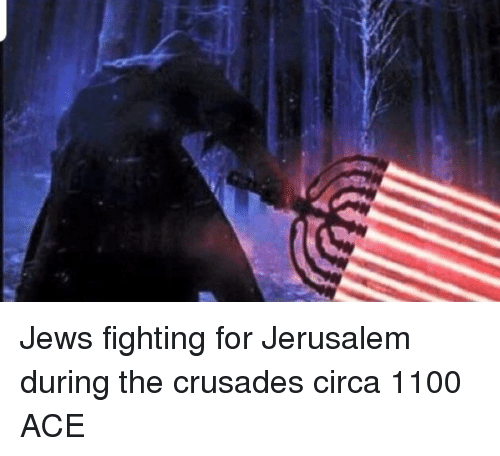 Crusades, Ace, and Jerusalem: Jews fighting for Jerusalem during the crusades circa 1100 ACE